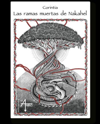 Las ramas muertas de Nakahel, de Corintia